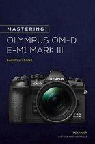 Mastering the Olympus OMD EM1 Mark III