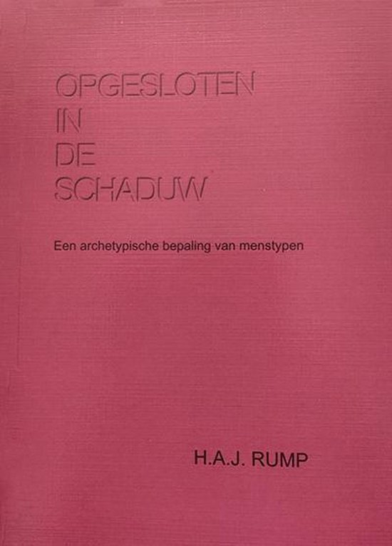 Opgesloten in de schaduw - H.A.J. Rump |