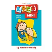 Loco - Loco mini Op avontuur met Pip 6-7 jaar groep 3