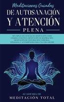 Meditaciones Guiadas de Autosanacion y Atencion Plena