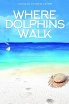 Where Dolphins Walk