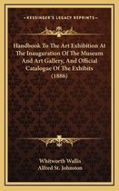 Handbook to the Art Exhibition at the Inauguration of the Museum and Art Gallery, and Official Catalogue of the Exhibits (1886)