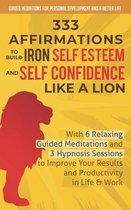 333 Affirmations To Build Iron Self Esteem and Self Confidence Like a Lion