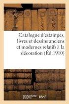 Catalogue d'estampes, livres et dessins anciens et modernes relatifs a la decoration