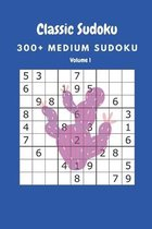 Classic Sudoku: 300+ Medium sudoku Volume 1
