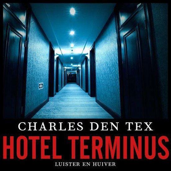 Hotel Terminus - Charles den Tex |