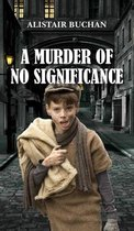 A Murder of No Significance