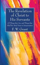 The Revelation of Christ to His Servants