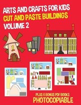 Arts and Crafts for Kids (Cut and Paste Buildings - Volume 2)