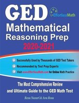 GED Mathematical Reasoning Prep 2020-2021: The Most Comprehensive Review and Ultimate Guide to the GED Math Test