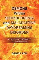 Demons Within Schizophrenia and Maladaptive Daydreaming Disorder