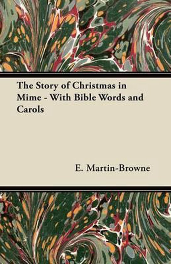 The Story of Christmas in Mime - With Bible Words and Carols
