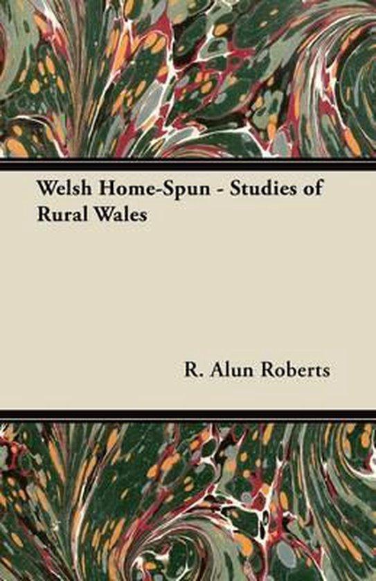 Welsh Home-Spun - Studies of Rural Wales