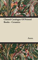 Classed Catalogue Of Printed Books - Ceramics
