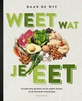 Boek cover Weet wat je eet van Daan de Wit