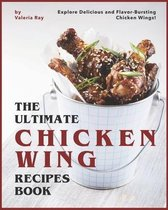 The Ultimate Chicken Wing Recipes Book
