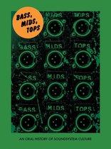 Bass, Mids, Tops