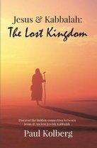 Boek cover Jesus & Kabbalah - The Lost Kingdom van Paul Kolberg