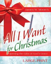All I Want For Christmas [Large Print]