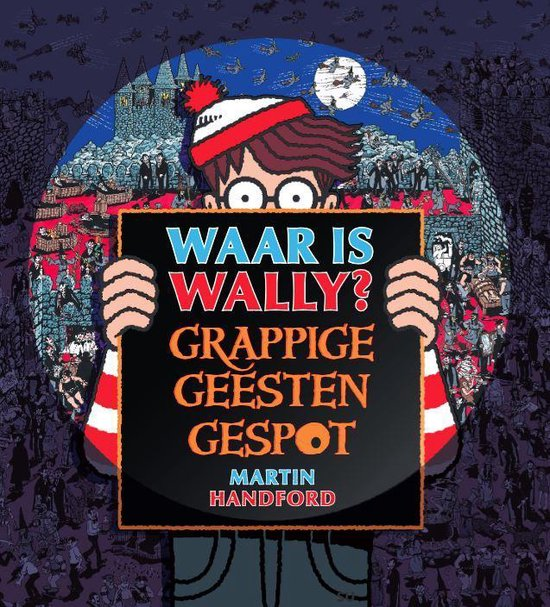 Waar is Wally - Waar is Wally - Grappige Geesten Gespot - Martin Handford |