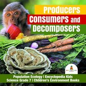 Producers, Consumers and Decomposers   Population Ecology   Encyclopedia Kids   Science Grade 7   Children's Environment Books