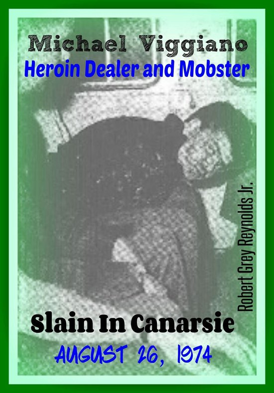 Michael Viggiano Heroin Dealer and Mobster Slain In Canarsie August 26, 1974