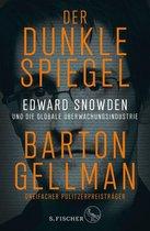 Der dunkle Spiegel – Edward Snowden und die globale Überwachungsindustrie