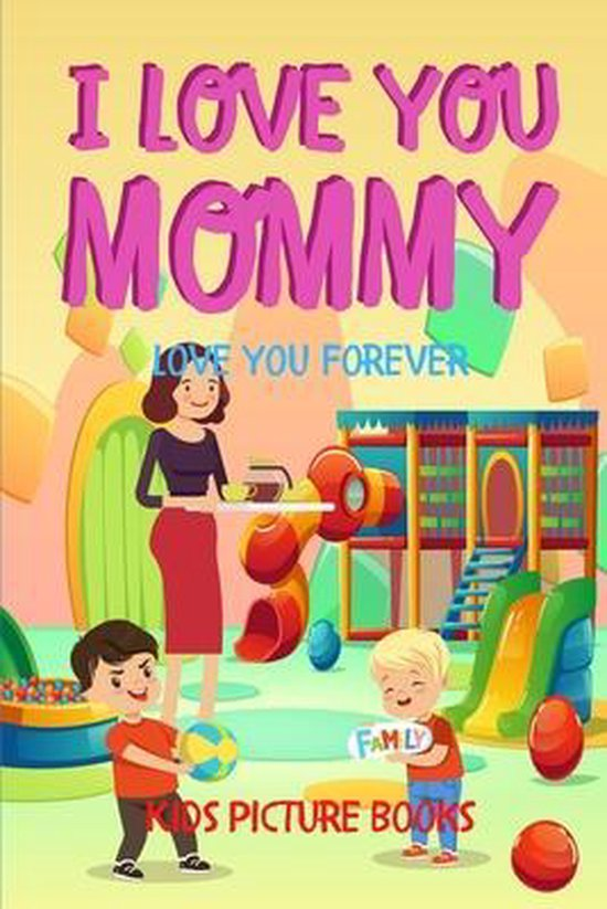 I Love You Mommy - Kids Picture Books