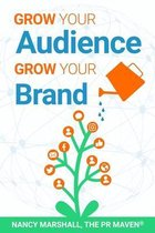 Grow Your Audience, Grow Your Brand