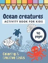 Ocean Creatures Activity Book For Kids Coloring Creative Tasks 40 Pages