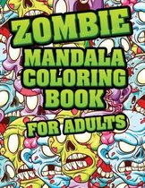 Zombie Mandala Coloring Book For adults: Coloring Pages for Everyone, Adults, Teenagers, Tweens, Older Kids, Boys, & Girls Mandala Coloring Book