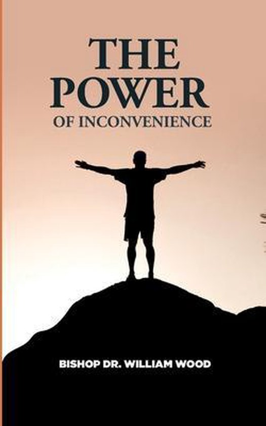 The Power of Inconvenience