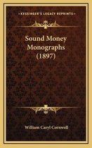 Sound Money Monographs (1897)