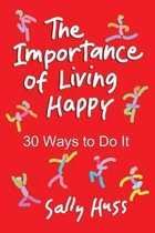 The Importance of Living Happy