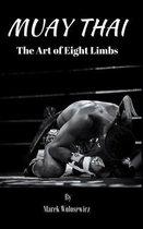 Muay Thai - The Art of Eight Limbs