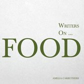 Writers on... Food (A Book of Quotes, Poems and Literary Reflections)