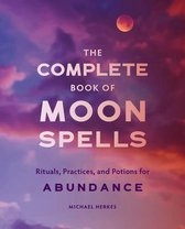 The Complete Book of Moon Spells