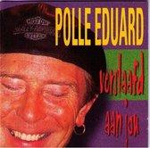 Polle Eduard - Verslaafd aan jou