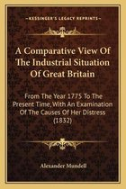 A Comparative View of the Industrial Situation of Great Britain
