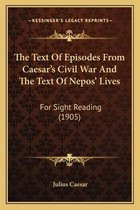 The Text of Episodes from Caesar's Civil War and the Text of Nepos' Lives