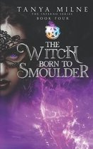The Witch Born to Smoulder