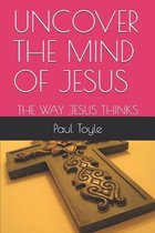 Uncover the Mind of Jesus