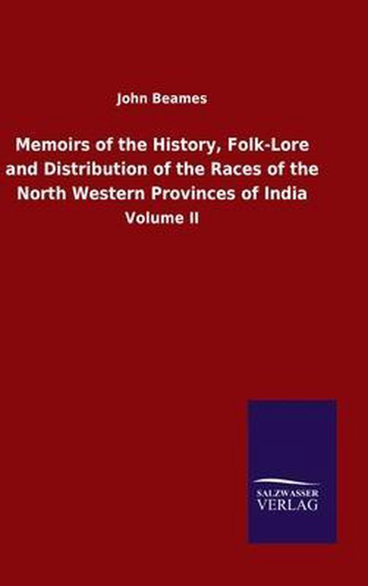 Memoirs of the History, Folk-Lore and Distribution of the Races of the North Western Provinces of India