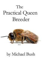 The Practical Queen Breeder