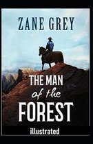 The Man of the Forest Illustrated
