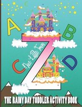 The Rainy Day Toddler Activity Book: Nice Little Town abc Book