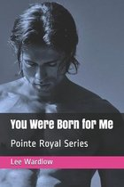 You Were Born for Me