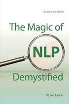 The Magic of NLP Demystified (Second Edition)