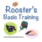 Rooster's Basic Training