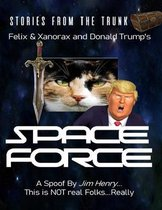 Felix & Xanorax and Donald Trump's Space Force